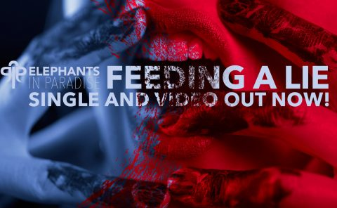 Elephants in Paradise - Feeding a Lie - Single and Video out now!